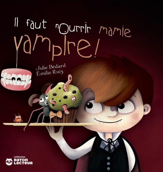 Emilie Ruiz Il Faut Nourrir Mamie Vampire