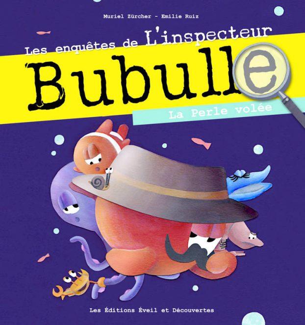 Emilie Ruiz Les Enqutes De Linspecteur Bubulle