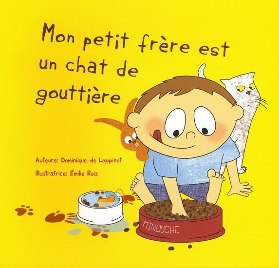 Emilie Ruiz Mon Petit Frere Est Un Chat De Gouttiere